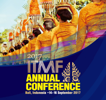 ITMF Annual Conference 2017 Bali, Indonesia / September 14 - 16, 2017